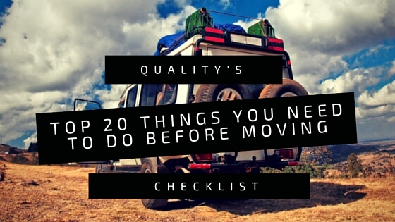 QUALITY'S TOP 20 LIST OF THINGS TO DO BEFORE A MOVE