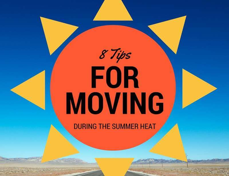 8 TIPS FOR MOVING DURING THE SUMMER HEAT